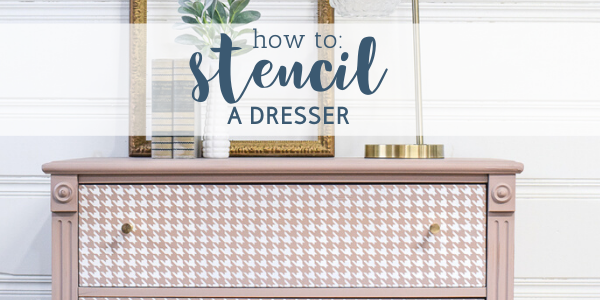 How to Stencil a Dresser for a Unique Finish